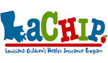LaCHIP - Louisiana Childrens Health Insurance Program